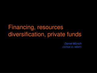 Financing, resources diversification, private funds
