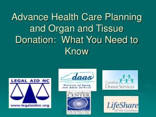 Advance Health Care Planning and Organ and Tissue Donation:  What You Need to Know