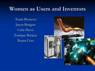 Women as Users and Inventors