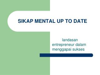 SIKAP MENTAL UP TO DATE