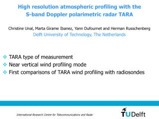 High resolution atmospheric profiling with the   S-band Doppler polarimetric radar TARA