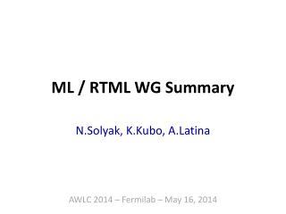 ML / RTML WG Summary
