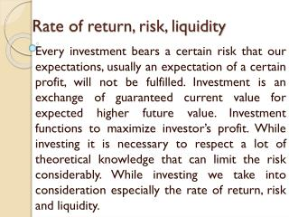 Rate of return, risk, liquidity
