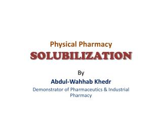Physical Pharmacy SOLUBILIZATION