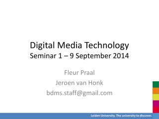 Digital Media Technology  Seminar 1 – 9 September 2014