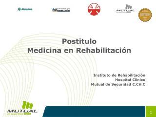 Postitulo  Medicina en Rehabilitación Instituto de Rehabilitación Hospital Clínico