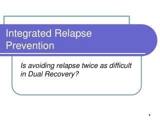 Integrated Relapse Prevention