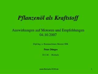 Pflanzenöl als Kraftstoff Auswirkungen auf Motoren und Empfehlungen 04.10.2007