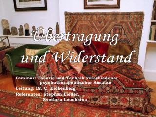 Seminar: Theorie und Technik verschiedener       psychotherapeutischer Ansätze