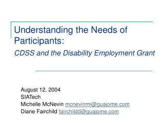 Understanding the Needs of Participants: CDSS and the Disability Employment Grant