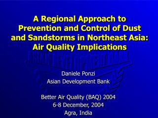 Daniele Ponzi Asian Development Bank Better Air Quality (BAQ) 2004 6-8 December, 2004 Agra, India