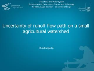 Uncertainty of runoff flow path on a small agricultural watershed