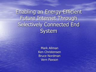 Enabling an Energy-Efficient Future Internet Through Selectively Connected End System