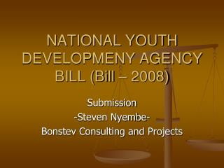 NATIONAL YOUTH DEVELOPMENY AGENCY BILL (Bill – 2008)
