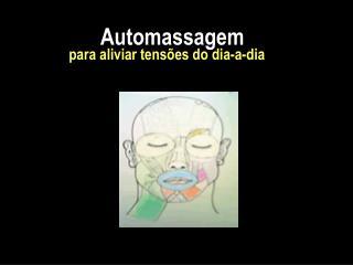 Automassagem para aliviar tensões do dia-a-dia