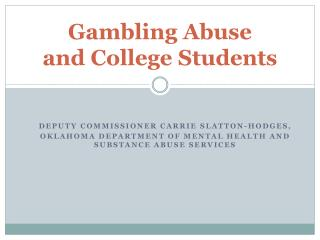 Gambling Abuse  and College Students