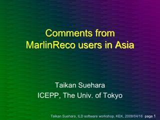 Comments from MarlinReco users in Asia