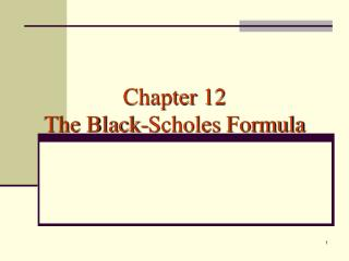 Chapter 12 The Black-Scholes Formula