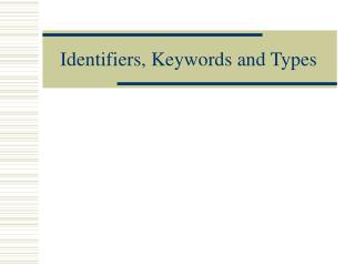 Identifiers, Keywords and Types