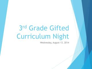 3 rd  Grade Gifted Curriculum Night