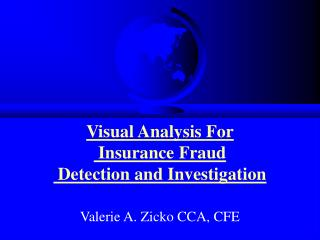 Visual Analysis For  Insurance Fraud  Detection and Investigation