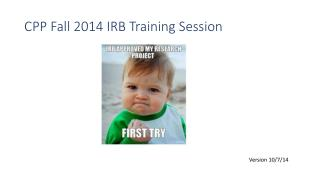 CPP Fall 2014 IRB Training Session