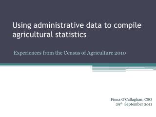 Using administrative data to compile agricultural statistics