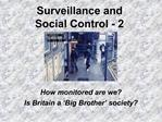 Surveillance and  Social Control - 2