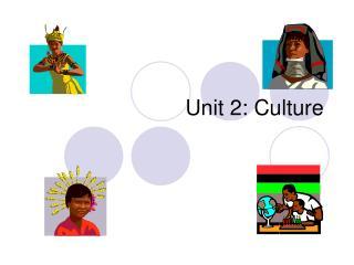 Unit 2: Culture