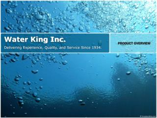 Water King Inc. Delivering Experience, Quality, and Service Since 1934.