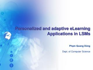 Personalized and adaptive eLearning Applications in LSMs