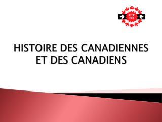 HISTOIRE DES CANADIENNES ET DES CANADIENS