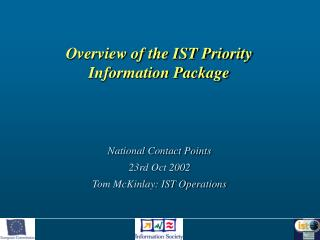 Overview of the IST Priority Information Package