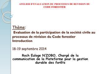 Roch Euloge N'ZOBO, Chargé de la communication de la Plateforme pour la gestion durable des forêts