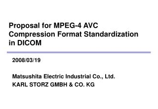 Proposal for MPEG-4 AVC Compression Format Standardization in DICOM