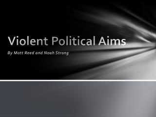 Violent Political Aims