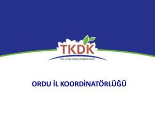 ORDU İL KOORDİNATÖRLÜĞÜ