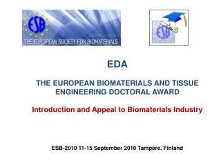 EDA THE EUROPEAN BIOMATERIALS AND TISSUE ENGINEERING DOCTORAL AWARD