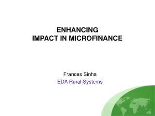 ENHANCING   IMPACT IN MICROFINANCE