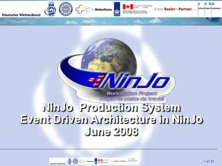 NinJo  Production System Event Driven Architecture in NinJo June 2008