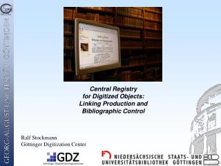 Central Registry for Digitized Objects: Linking Production and Bibliographic Control