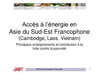 Accès à l'énergie en  Asie du Sud-Est Francophone (Cambodge, Laos, Vietnam)