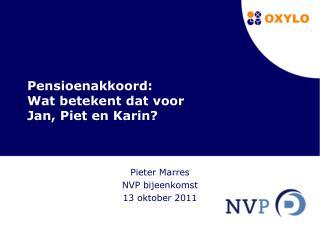 Pensioenakkoord: Wat betekent dat voor  Jan, Piet en Karin?