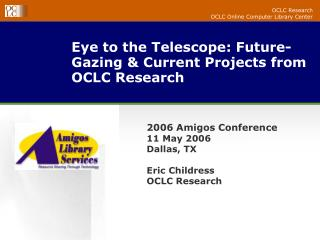 Eye to the Telescope: Future-Gazing & Current Projects from OCLC Research