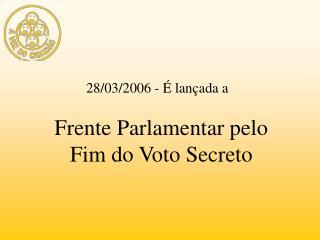 Frente Parlamentar pelo Fim do Voto Secreto