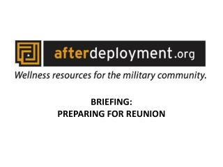 BRIEFING: PREPARING FOR REUNION