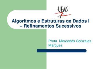 Algoritmos e Estruturas de Dados I – Refinamentos Sucessivos