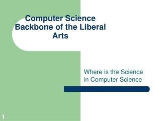 Computer Science Backbone of the Liberal Arts
