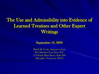The Use and Admissibility into Evidence of Learned Treatises and Other Expert Writings  September 10, 2009  David M. Coo