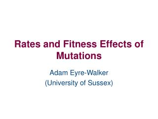 Rates and Fitness Effects of Mutations